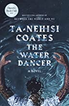 Image of cover of The Water Dancer by Ta-Nehisi Coates